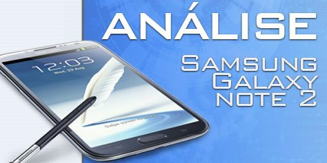 An�lise: Samsung Galaxy Note 2 [v�deo]