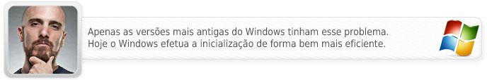 Apenas as versões mais antigas do Windows tinham problema com a inicialização. Hoje o Windows efetua a inicialização de forma bem eficiente.