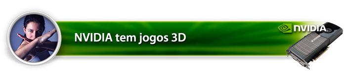 NVIDIA tem jogos 3D