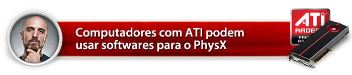 Computadores com ATI podem usar softwares para o PhysX