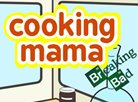 Cooking mama: Breaking Bad