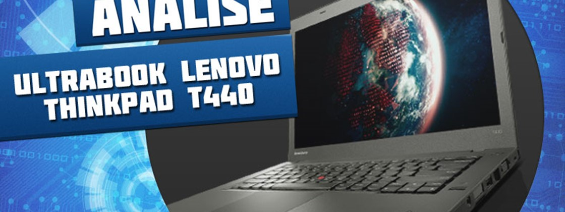 Review: ultrabook Lenovo ThinkPad T440 - TecMundo