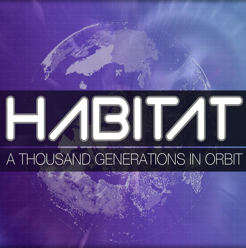 Habitat: A Thousand Generations in Orbit