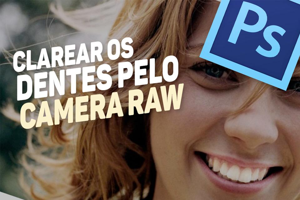 Aula De Photoshop Cc Aprenda A Clarear Os Dentes Pelo Camera Raw