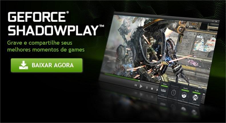 NVIDIA ShadowPlay: como gravar seus gameplays e transmiti