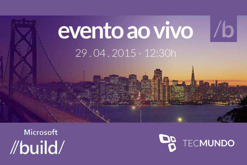 Microsoft BUILD 2015: novidades do Windows 10, HoloLens e mais [ao vivo]