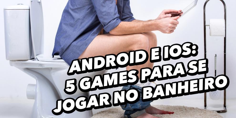 5 jogos para Android e iPhone para jogar no banheiro