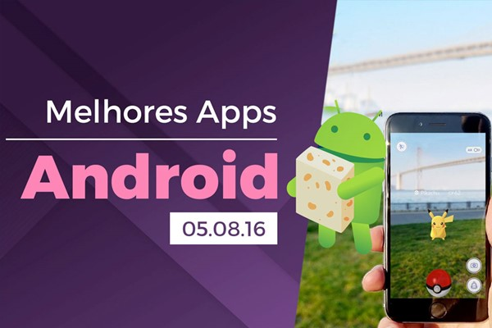 Melhores apps para Android: 05/08/2016 [vídeo]