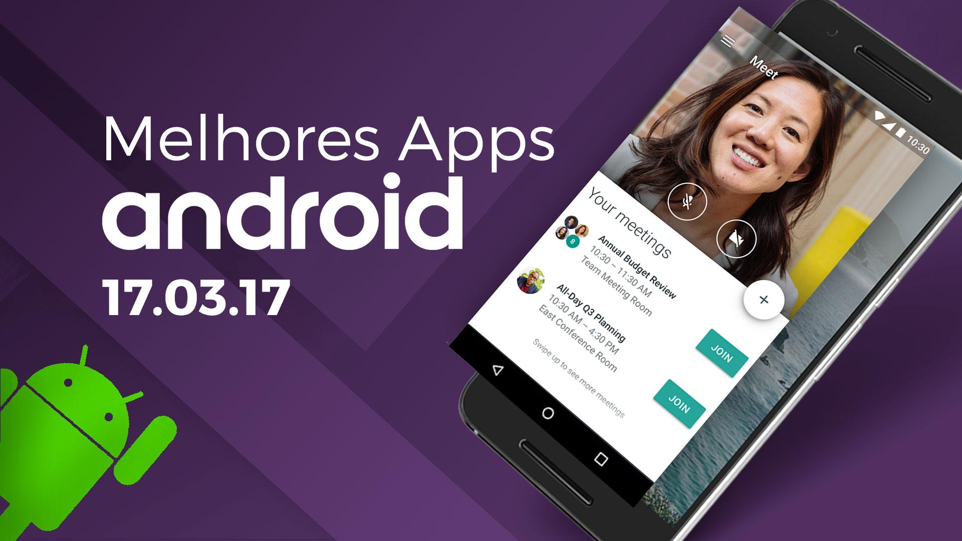 Melhores Apps para Android: 17/03/2017 [vídeo]