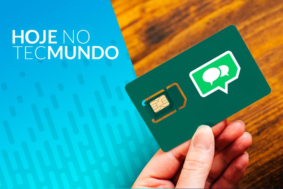 Chip que dá uso ilimitado do Messenger e WhatsApp - Hoje no TecMundo