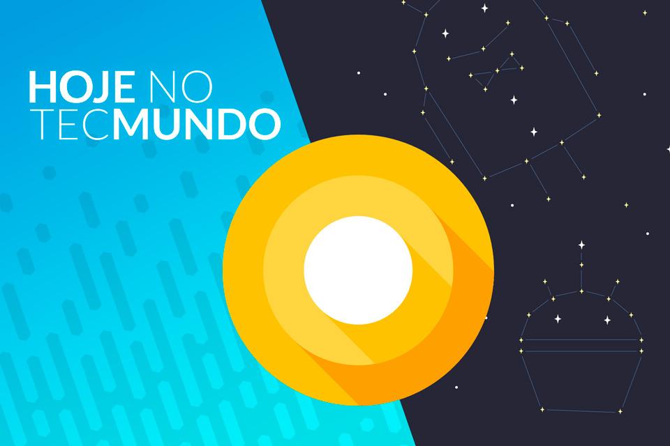 Rumores sobre o S9, contagem para o Android O e mais - Hoje no TecMundo