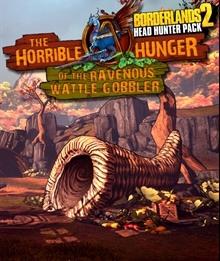 Borderlands 2: The Horrible Hunger of the Ravenous Wattle Gobbler
