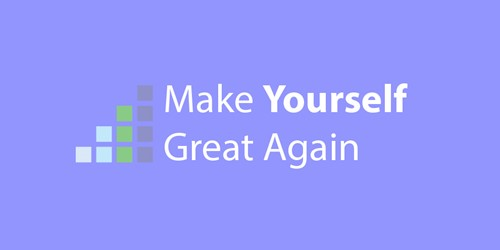 Make Yourself Great Again