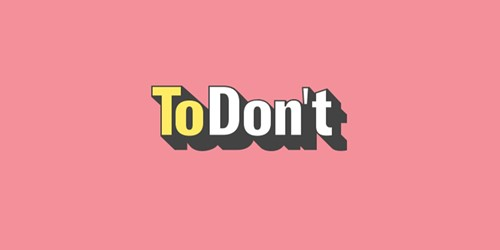 The ToDon`t List