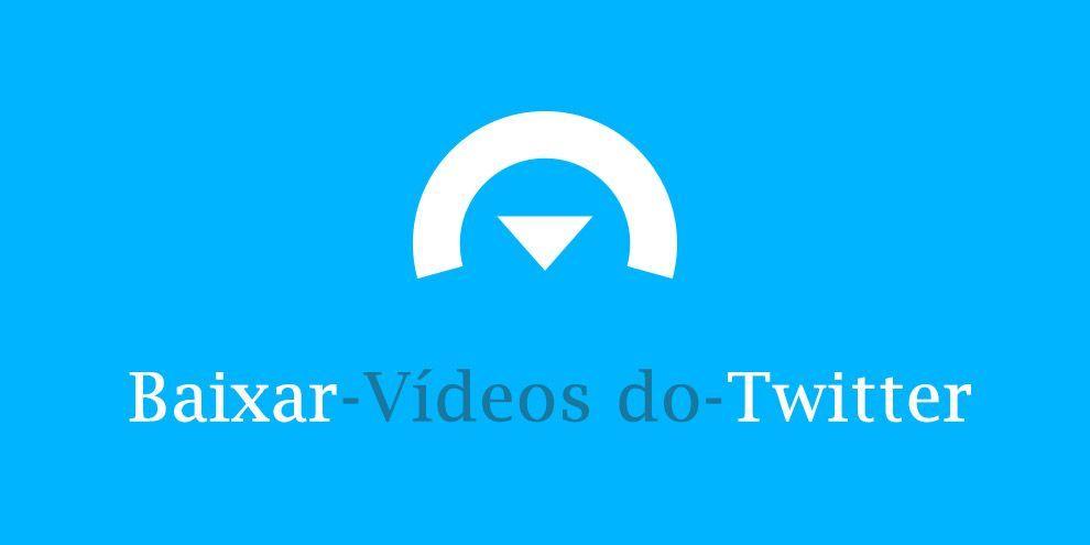 Baixar Vídeos do Twitter