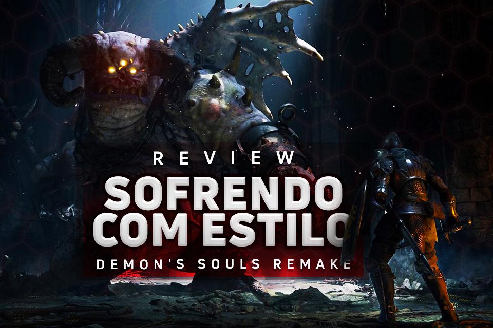 Demon's Souls Remake: sofrendo com estilo