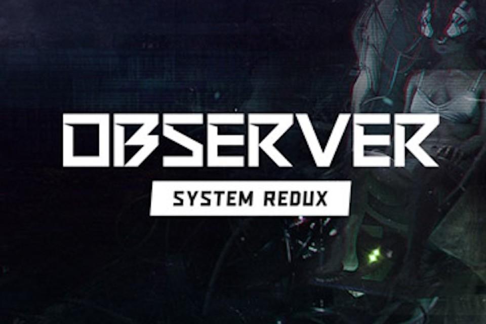 Observer: System Redux chega à velha geração em julho de 2021