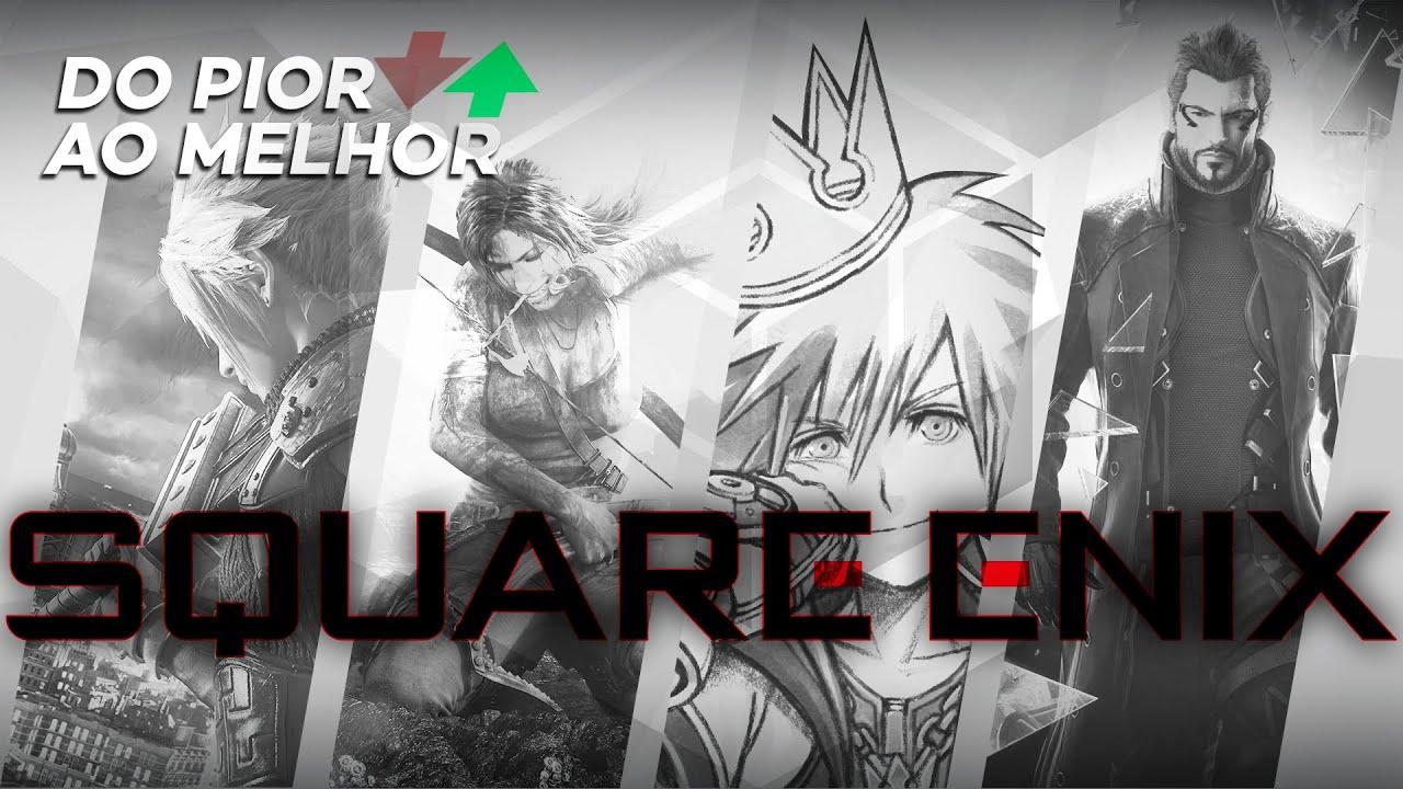 Square Enix: do pior ao melhor, segundo a crítica