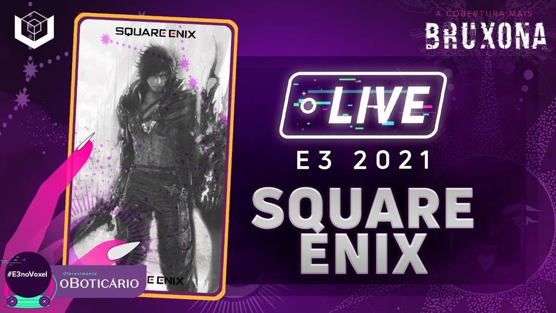 E3 2021: venha conferir a live da Square Enix no Voxel!