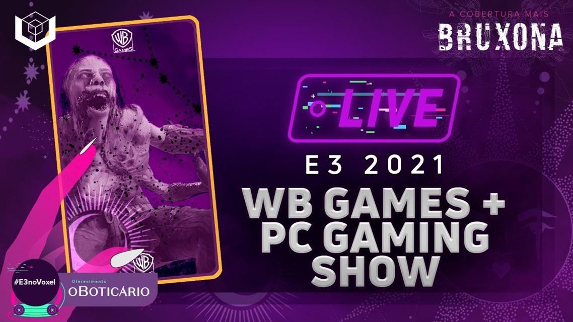 E3 2021: venha conferir a live da Warner e PC Gaming Show no Voxel!