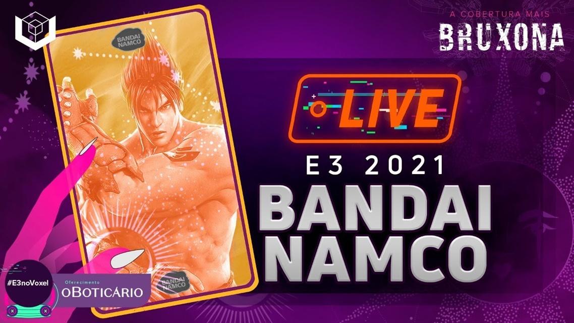 E3 2021: venha conferir a live da Bandai Namco no Voxel!