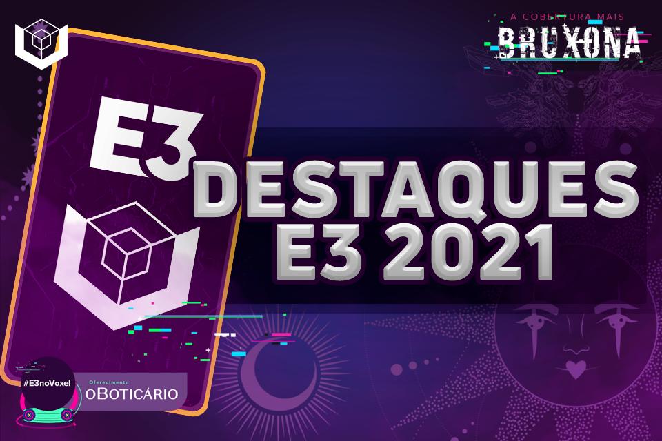 E3 2021: confira os 13 maiores destaques do evento