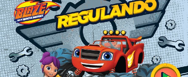 c0a109b259 Blaze and the Monster Machines - Regulando