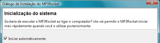Marque esta opção para iniciar o MP3Rocket juntamente com o Windows.