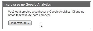 Aqui você começa o processo para se inscrever no Google Analytics. Pronto?