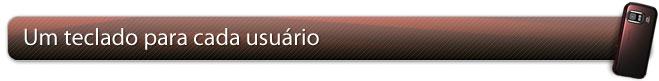Um teclado para cada usuário