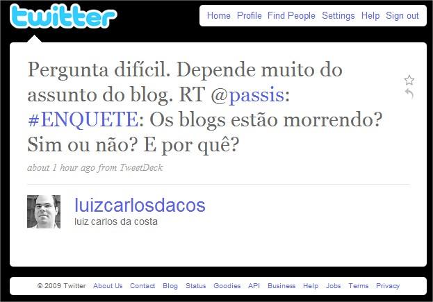 Foi jogado no Twitter a pergunta se os blogs estão morrendo. Veja neste artigo as respostas.