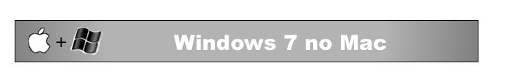 *Sobre o Windows 7 no Mac