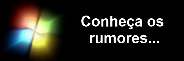 Conheça os primeiros  rumores do Windows 8!