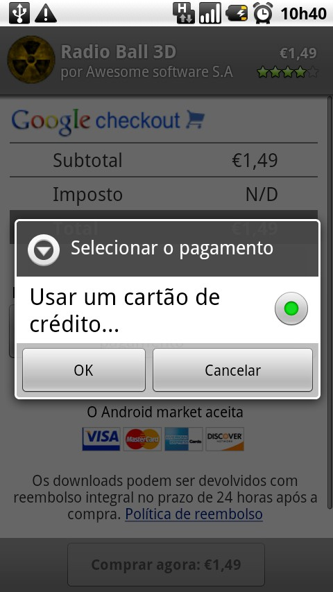 Cartão de crédito é a única forma de pagamento aceita por enquanto.