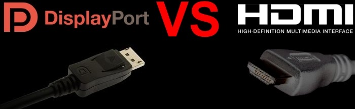 DisplayPort VS HDMI