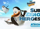The Penguins of Madagascar: Sub Zero Heroes