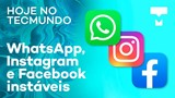 Instagram, WhatsApp e Facebook instáveis, Windows 1.0 retrô – Hoje no TecMundo