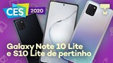 Hands on Galaxy Note 10 Lite e S10 Lite na CES 2020 – Tecmundo