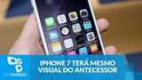 iPhone 7 terá mesmo visual do antecessor; Apple manterá design por 3 anos