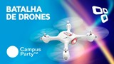 Batalha de Drones - Campus Party 2018 - TecMundo
